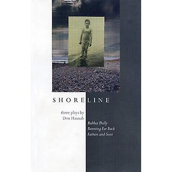 Shoreline Three Plays by Don Hannah by Hannah & Don