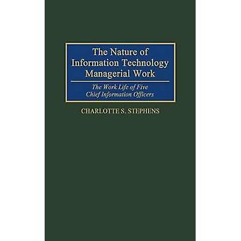 Arten av it-ledande arbete Arbetet liv fem Chief Information Officers av Stephens & Charlotte S.