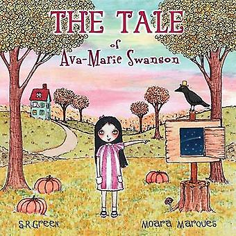 The Tale of AvaMarie Swanson by Green & S. R.