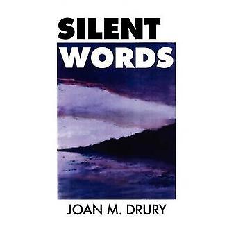 Silent Words by Drury & Joan M.