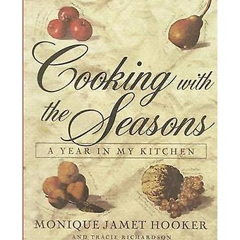 Cooking with the Seasons A Year in my Kitchen by Hooker & Monique Jamet
