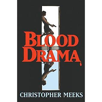 Blood Drama by Meeks & Christopher