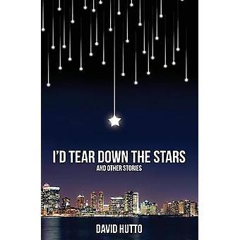 Id Tear Down the Stars by Hutto & David