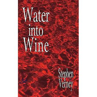 Water into wine by Verney & Stephen