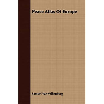 Peace Atlas Of Europe by Van Valkenburg & Samuel