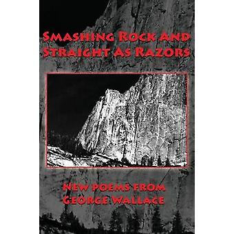 Smashing Rock And Straight As Razors by Wallace & George