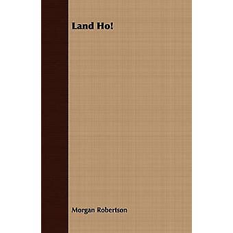 Land Ho by Robertson & Morgan
