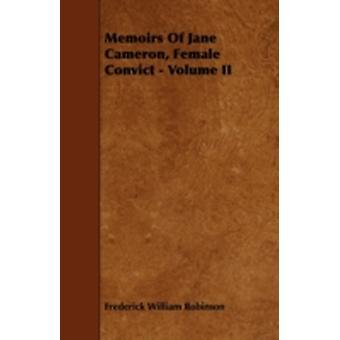Memoirs of Jane Cameron Female Convict  Volume II by Robinson & Frederick William