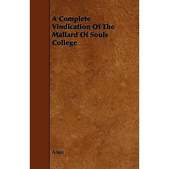 A Complete Vindication Of The Mallard Of Souls College by Anon