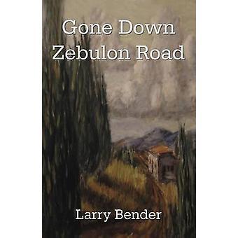 Gone Down Zebulon Road by Bender & Larry