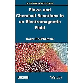 Flöden och kemiska reaktioner under elektromagnetiskt fält av Prudhomme & Roger
