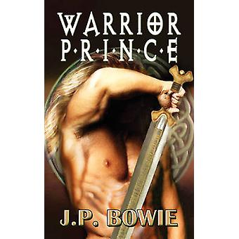 Warrior Prince by Bowie & J. P.