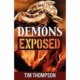 Demons Exposed by Thompson & Tim