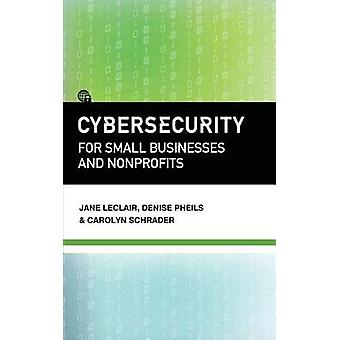 Cybersecurity for Small Businesses and Nonprofits by LeClair & Jane