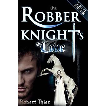 The Robber Knights Love  Special Edition by Thier & Robert