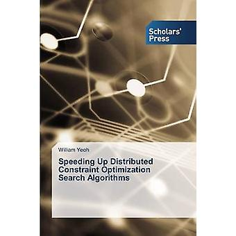 Speeding Up Distributed Constraint Optimization Search Algorithms by Yeoh William