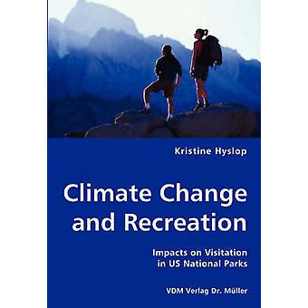 Climate Change and Recreation  Impacts on Visitation in US National Parks by Hyslop & Kristine