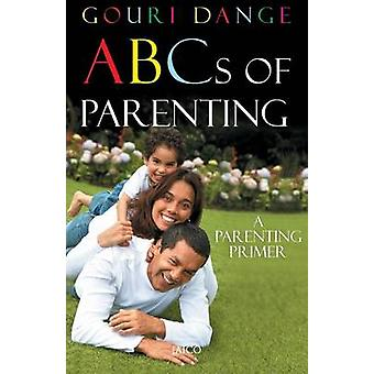 ABCs of Parenting by Dange & Gouri