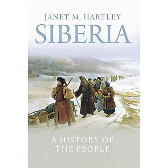 Siberia A History of the People by Hartley & Janet M