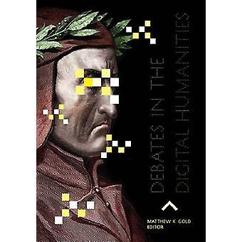 Debatten in de Digital Humanities door Matthew K. Gold - 9780816677955