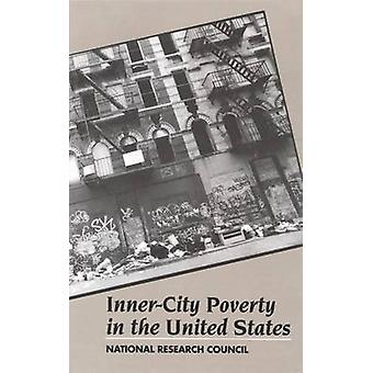 Inner-City Poverty in the United States by Committee on National Urba