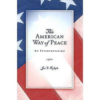 Den amerikanska vägen för fred av Jan S. Prybyla - 9780826215956 Book