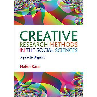 Kreativ forskningsmetoder i samfunnsfag - en praktisk Guide b