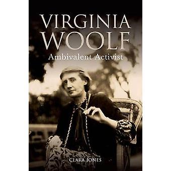 Virginia Woolf - Ambivalent Aktivist av Clara Jones - 9781474401920 Bo