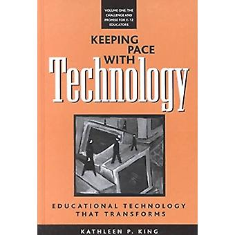 Keeping Pace with Technology v. 1; Challenge and Promise for K-12 Edu