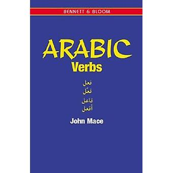 Arabic Verbs - For Revision and Practice by John Mace - 9781898948957