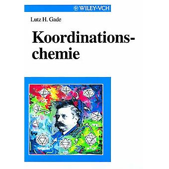 Koordinationschemie by L.H. Gade - 9783527295036 Book