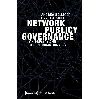 Network Publicy Governance - On Privacy and the Informational Self by