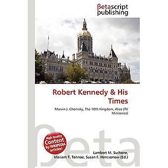 Robert Kennedy & His Times by Lambert M Surhone - 9786133283503 B