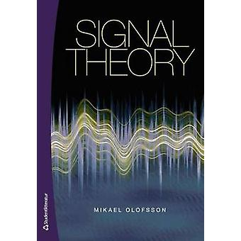 Signal Theory by Mikael Olofsson - 9789144073538 Book