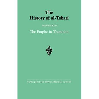 The History of al-Tabari - The Empire in Transition - the Caliphates of