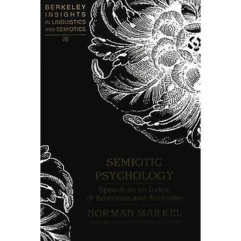 Semiotic Psychology - Speech as an Index of Emotions and Attitudes by