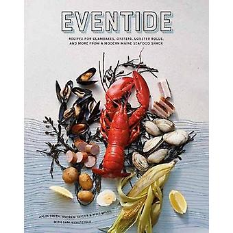 Eventide - Clambakes - Lobster Rolls - and More Recipes from a Modern