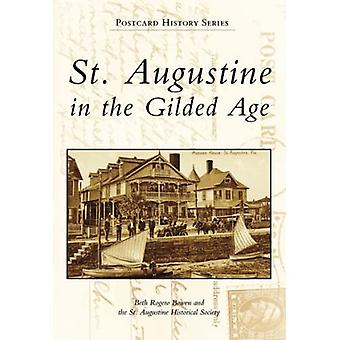 St. Augustine in the Gilded Age, Florida (Postcard History Series)