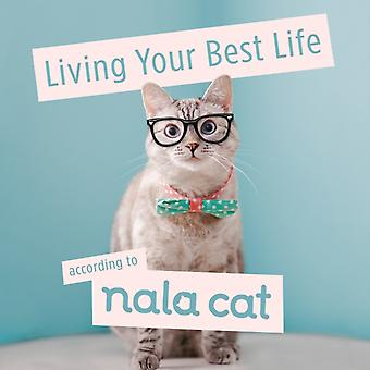 Living Your Best Life According to Nala Cat by Cat & Nala