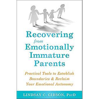 Herstellen van emotioneel onvolwassen ouders - Praktische hulpmiddelen voor Esta