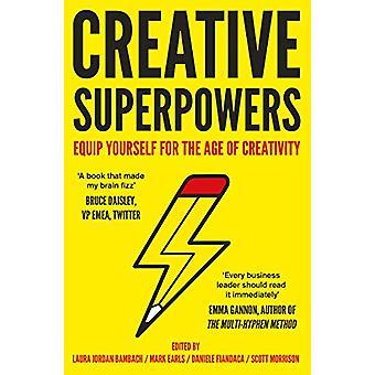 Creative Superpowers - Utrusta dig för age of Creativity av Dan