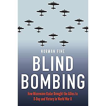 Bombardeio cego - Como o radar de micro-ondas trouxe os aliados para o Dia D e Vi