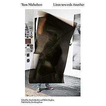 Tom Nicholson - Lines towards Another by Amelia Barikin - 97839567939