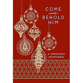 Come and Behold Him - A Christmas Devotional by Broadstreet Publishing