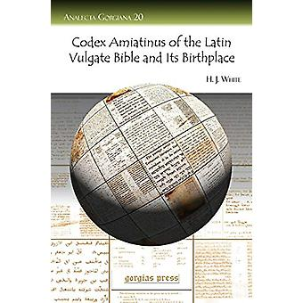 Codex Amiatinus of the Latin Vulgate Bible and Its Birthplace by H. W