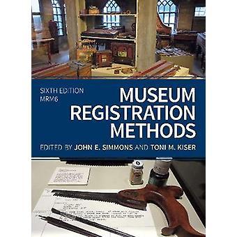 Museum Registration Methods by John E. Simmons - 9781538113110 Book