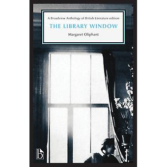 The Library Window by Margaret Oliphant
