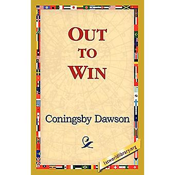 Out to Win by Coningsby William Dawson - 9781421821269 Book