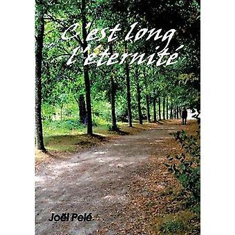 C'est long l'eternite by Joel Pele - 9782322161409 Book