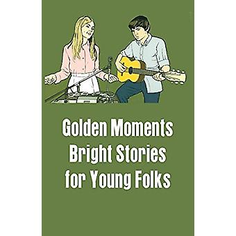 Golden Moments - Bright Stories for Young Folks - 9789386423085 Book